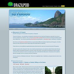Tá Falado : Brazilian Portuguese Pronunciation for Speakers of Spanish : Welcome!