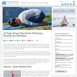 10 Yoga Poses That Fend Off Stress During the Holidays