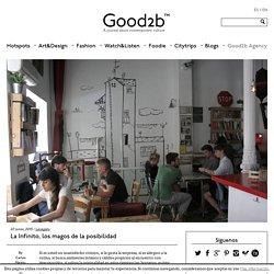 La Infinito, los magos de la posibilidad - good2b lifestyle Barcelona & Madrid
