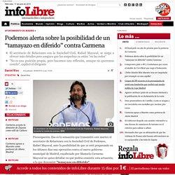 """Podemos alerta sobre la posibilidad de un """"tamayazo en diferido"""" contra Carmena"""