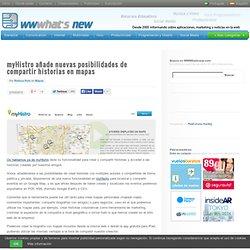 myHistro añade nuevas posibilidades de compartir historias en mapas