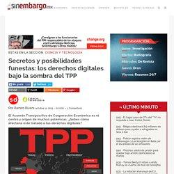 Secretos y posibilidades funestas: los derechos digitales bajo la sombra del TPP