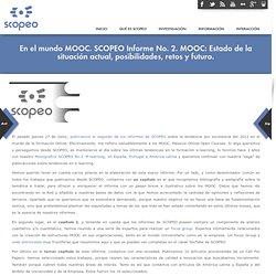 En el mundo MOOC. SCOPEO Informe No. 2. MOOC: Estado de la situación actual, posibilidades, retos y futuro.