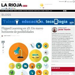 Flipped Learning en 3D. Un nuevo horizonte de posibilidades