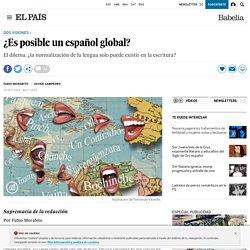 ¿Es posible un español global?