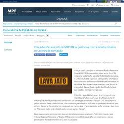 Força-tarefa Lava Jato do MPF/PR se posiciona contra indulto natalino nos crimes de corrupção