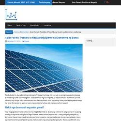 Solar Panels: Positibo at Negatibong Epekto sa Ekonomiya ng Bansa