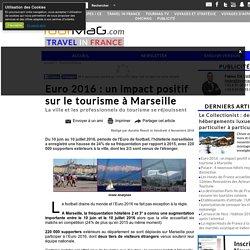 Euro 2016 : un impact positif sur le tourisme à Marseille