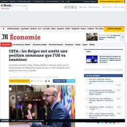 CETA: les Belges ont arrêté une position commune que l'UE va examiner