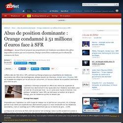 Abus de position dominante : Orange condamné à 51 millions d'euros face à SFR - ZDNet