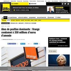 Abus de position dominante : Orange condamné à 350 millions d'euros d'amende