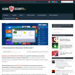 Abus de position dominante de Microsoft ? - Globb Security FR