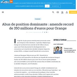 Abus de position dominante : amende record de 350 millions d'euros pour Orange - Le Parisien