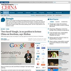 'Two-faced' Google, in no position to lecture China on freedoms, says Xinhua