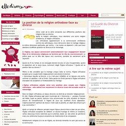 La position de la religion orthodoxe face au divorce - ElleDivorce.com