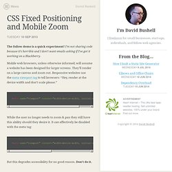CSS Fixed Positioning and Mobile Zoom – David Bushell – Web Design & Front-end Development – David Bushell make websites. I help small businesses, start-ups, individuals, and fellow web agencies make the most of their web presence.