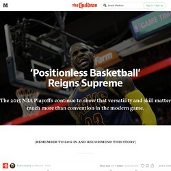 'Positionless Basketball' Reigns Supreme — The Cauldron