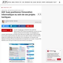 GDF Suez positionne l'innovation informatique au sein de ses projets tactiques