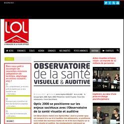 Optic 2000 se positionne sur les enjeux sociétaux avec l'Observatoire de la santé visuelle et auditive - L'OL [MAG]L'OL [MAG]