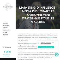 Marketing d'influence : un positionnement stratégique pour les marques