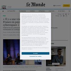 «Il y a une vraie volonté de positionner la France en pays leader de la paix dans le cyberespace»