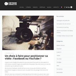 Un choix à faire pour positionner sa vidéo : Facebook ou YouTube ?
