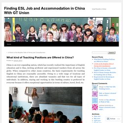 What kind of Teaching Positions are Offered in China?