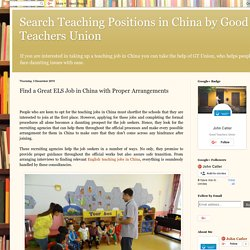 Search Teaching Positions in China by Good Teachers Union: Find a Great ELS Job in China with Proper Arrangements