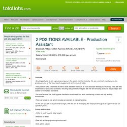 2 POSITIONS AVAILABLE - Production Assistant