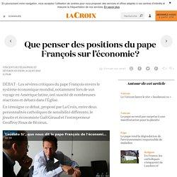 Que penser des positions du pape François sur l'économie?