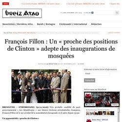 François Fillon : Un «proche des positions de Clinton» adepte des inaugurations de mosquées