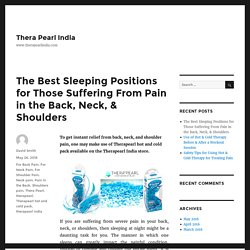 The Best Sleeping Positions for Those Suffering From Pain in the Back, Neck, & Shoulders