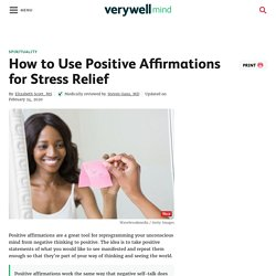 How to Use Positive Affirmations for Stress Relief
