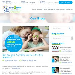 Can you give your child too much positive attention? - Read 2 Grow