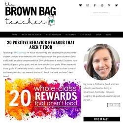 20 Positive Behavior Rewards that Aren't Food - The Brown Bag Teacher
