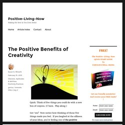 The Positive Benefits of Creativity - Positive-Living-Now
