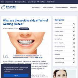 The positive side knock-on effects of using braces?