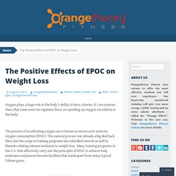 The Positive Effects of EPOC on Weight Loss