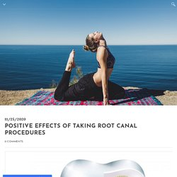 Positive Effects of Taking Root Canal Procedures