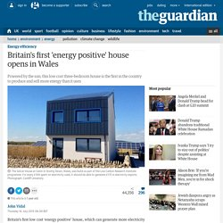 Britain's first 'energy positive' house opens in Wales