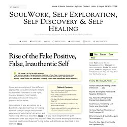 Rise of the Fake Positive, False, Inauthentic Self