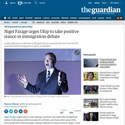Nigel Farage urges Ukip to take positive stance in immigration debate