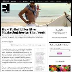 How To Build Positive Marketing Stories That Work