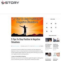 5 Tips To Stay Positive In Negative Situations