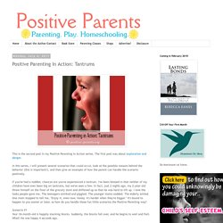 Positive Parents: Positive Parenting In Action: Tantrums