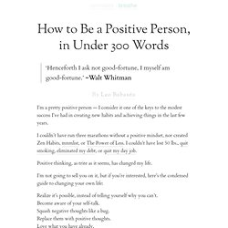 How to Be a Positive Person, in Under 300 Words | zen habits