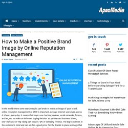 How to Make a Positive Brand Image by Online Reputation Management