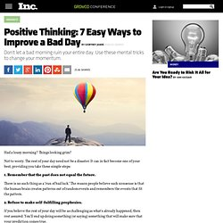 Positive Thinking: 7 Easy Ways to Improve a Bad Day