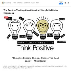 The Positive Thinking Cheat Sheet: 42 Simple Habits for Happiness