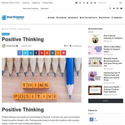 What is Positive thinking? Ways to practice and benefits